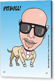 Pitbull Rapper Caricature Acrylic Print by Rick Enright