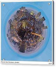 Planet Wee Montreal Quebec Acrylic Print