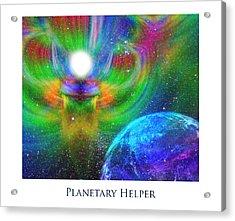 Planetary Helper Acrylic Print by Jeff Haworth