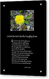 Poster Poem - Let Me Be Not Like The Haughty Rose Acrylic Print by Poetic Expressions