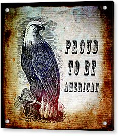 Proud Acrylic Print by Angelina Vick