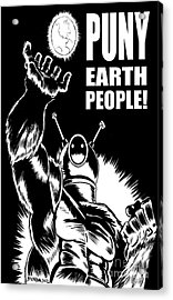 Puny Earth People Acrylic Print