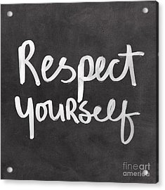 Respect Yourself Acrylic Print