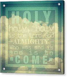 Revelation Song // Phillips, Craig, & Acrylic Print by Traci Beeson