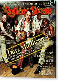 Rolling Stone Cover - Volume #864 - 3/15/2001 - Dave Matthews Band Acrylic Print by Mark Seliger