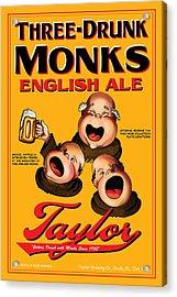 Taylor Three Drunk Monks Acrylic Print by John OBrien