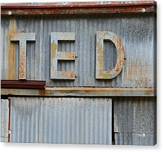 Ted Rusty Name Sign Art Acrylic Print