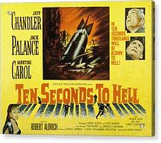 Ten Seconds To Hell, Jeff Chandler Acrylic Print