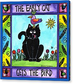 The Early Cat Gets The Bird Acrylic Print by Pamela  Corwin