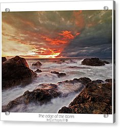 Acrylic Print featuring the photograph The Edge Of The Storm by Beverly Cash