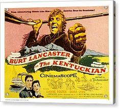 The Kentuckian, Burt Lancaster, 1955 Acrylic Print