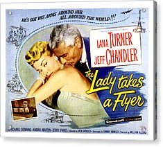The Lady Takes A Flyer, Lana Turner Acrylic Print