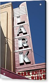 The Lark Theater In Larkspur California - 5d18489 Acrylic Print by Wingsdomain Art and Photography