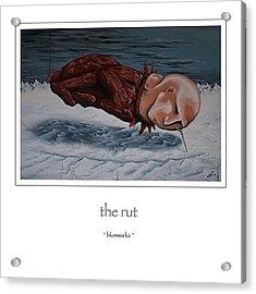 ...the Rut Acrylic Print
