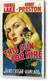 This Gun For Hire, Veronica Lake, Alan Acrylic Print by Everett