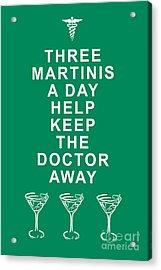 Three Martini A Day Help Keep The Doctor Away - Green Acrylic Print