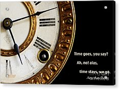 Time Goes... Acrylic Print by Nancy Greenland