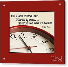Time Talks Acrylic Print by Nancy Greenland