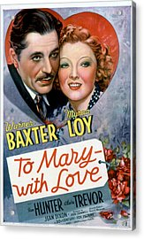 To Mary-with Love, Warner Baxter, Myrna Acrylic Print by Everett