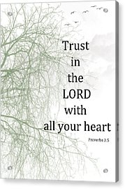 Trust In The Lord Acrylic Print by Trilby Cole