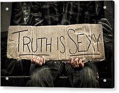 Truth Is Sexy Acrylic Print by Evelina Kremsdorf