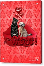 Valentines - Sweetest Day - You Had Me At Woof Acrylic Print by Renae Laughner