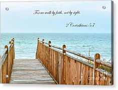 Walk Of Faith With Verse Acrylic Print by Reflections by Brynne Photography