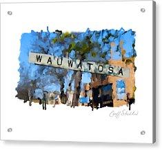 Wauwatosa Railroad Sign Acrylic Print by Geoff Strehlow
