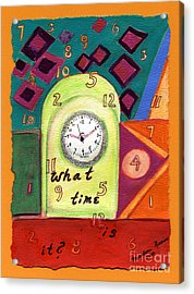 What Time Is It? Acrylic Print by Marlene Robbins