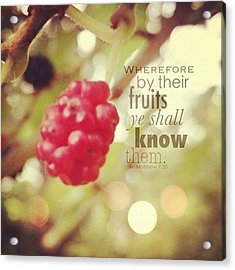 wherefore By Their Fruits Ye Shall Acrylic Print