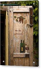 Wine A Bit Door Acrylic Print by Sally Weigand