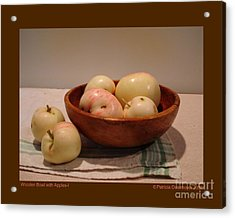 Wooden Bowl With Apples-i Acrylic Print by Patricia Overmoyer