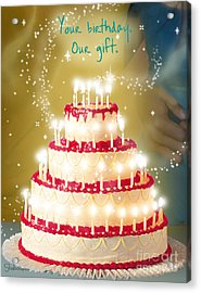 Your Birthday Is Our Gift Acrylic Print