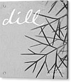 Dill Acrylic Print