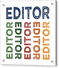 Editor Cute Colorful Acrylic Print