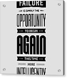 Failure Is Simply The Opportunity Henry Ford Success Quotes Poster Acrylic Print