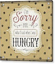 I'm Sorry For What I Said Acrylic Print by Jennifer Pugh