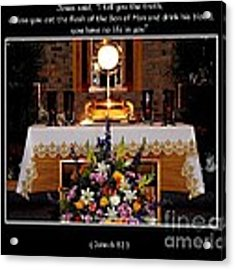 Eucharist Unless You Eat The Flesh Acrylic Print by Rose Santuci-Sofranko