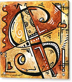 Be Prosperous Is A Fun Funky Mini Pop Art Style Original Money Painting By Megan Duncanson Acrylic Print