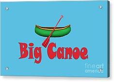 Big Canoe Acrylic Print