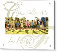 Come Follow Me  Acrylic Print