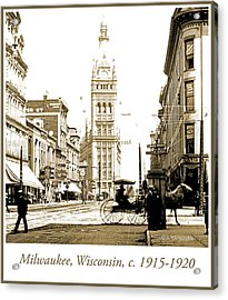 Downtown Milwaukee, C. 1915-1920, Vintage Photograph Acrylic Print