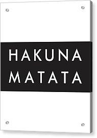 Hakuna Matata Acrylic Print
