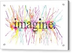 Imagine. Acrylic Print