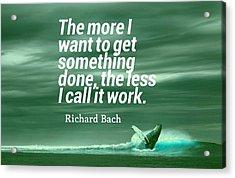 Inspirational Timeless Quotes - Richard Bach Acrylic Print