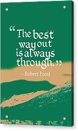 Inspirational Timeless Quotes - Robert Frost Acrylic Print