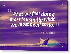 Inspirational Timeless Quotes - Tim Ferriss 2 Acrylic Print