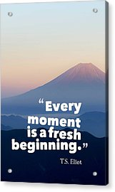 Inspirational Timeless Quotes - T.s. Eliot Acrylic Print