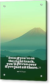 Inspirational Timeless Quotes - Will Rogers Acrylic Print