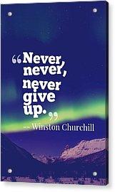Inspirational Timeless Quotes - Winston Churchill Acrylic Print